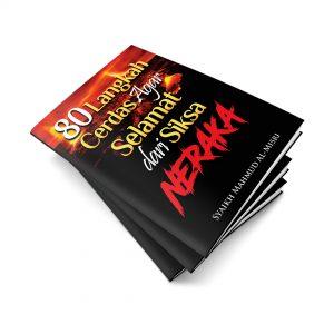 80 Langkah Cerdas agar selamat dari siksa neraka